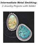 Intermediate Metal Smithing: 2 Jewelry Projects with Solder