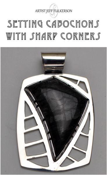 Setting Cabochons with Sharp Corners