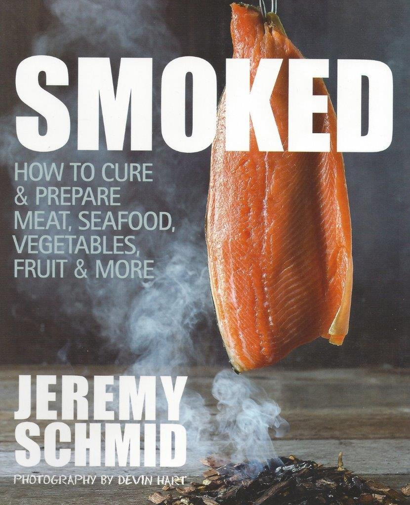 Smoked: How to cure and prepare meat, seafood, vegetables and more