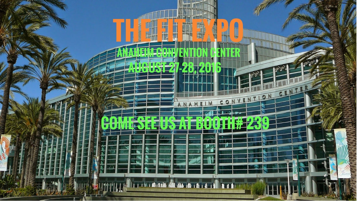 MEET US AT ANAHEIM FIT EXPO 2016