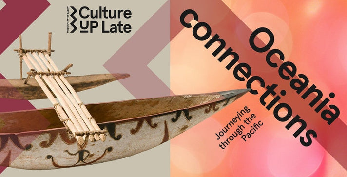 Culture Up Late: Oceania Connections