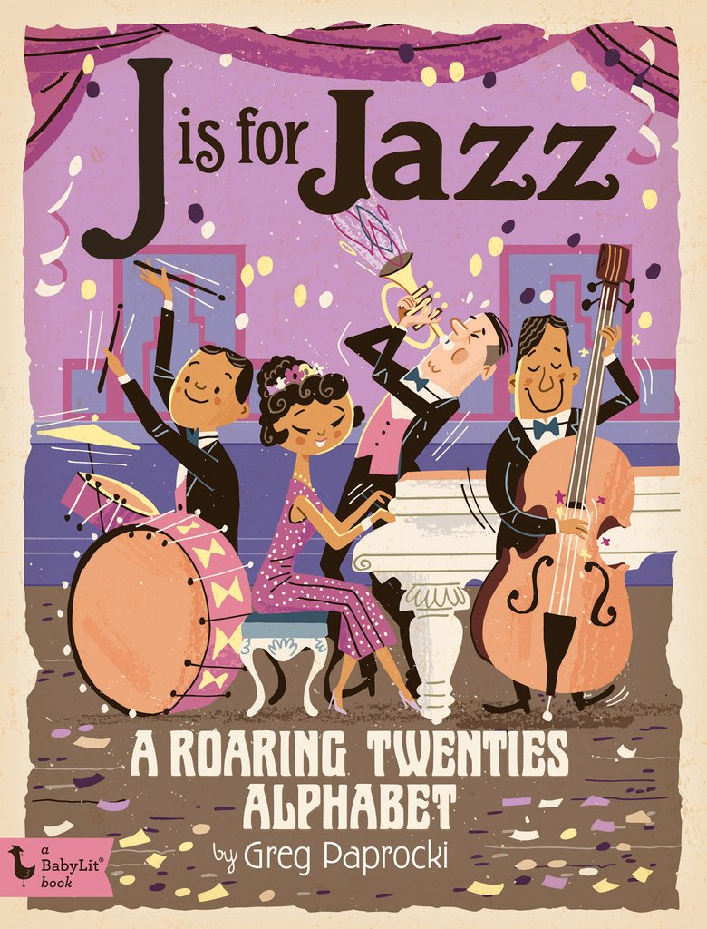 J Is for Jazz: A Roaring Twenties Alphabet