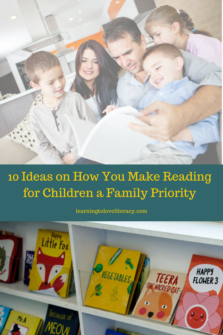 10 Ideas on How You Make Reading for Children a Family Priority