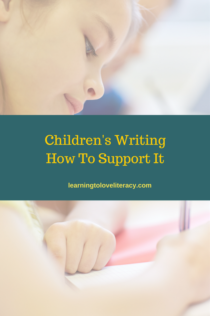 Children's Writing - How To Support It