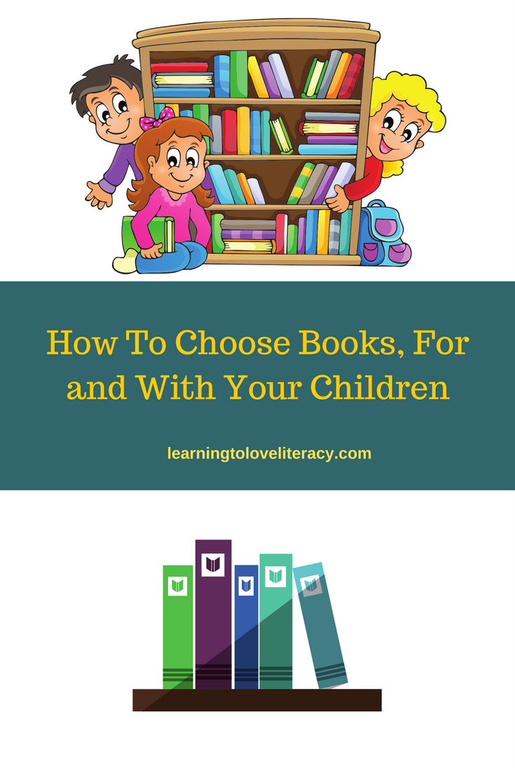 How To Choose Books For and With Your Children