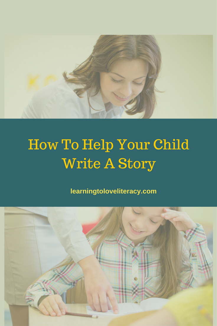 How To Help Your Child Write a Story