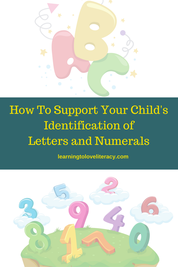 How To Support Your Child's Identification of Letters and Numerals