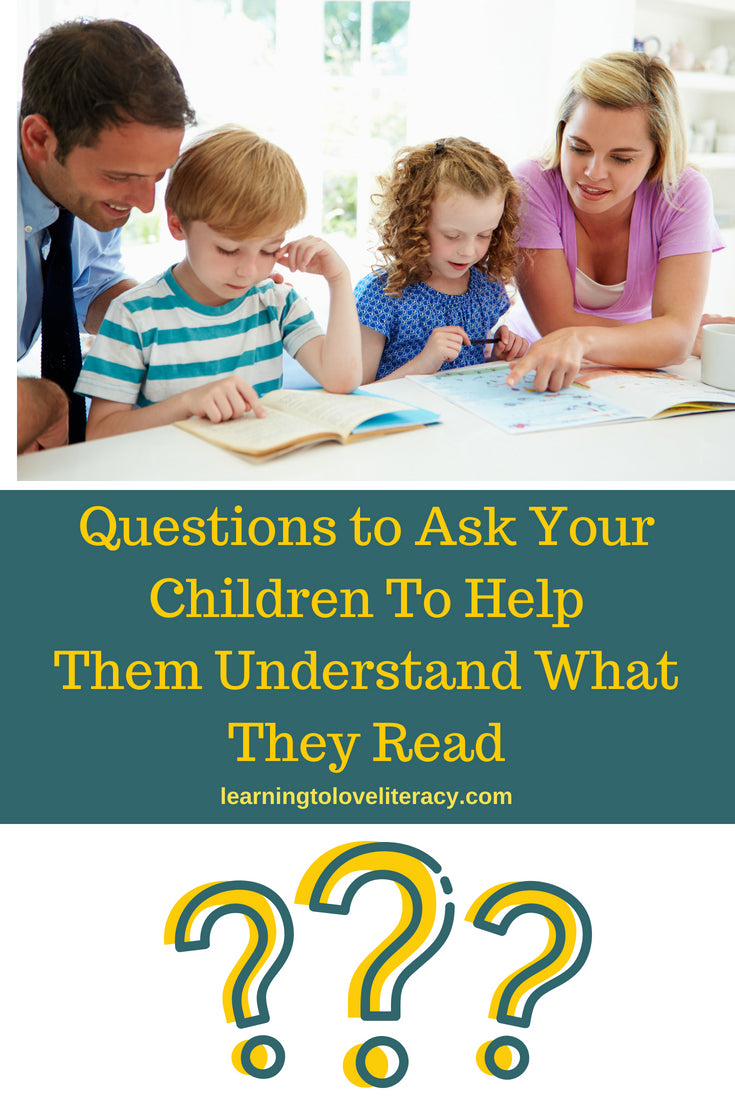 Questions to Ask Your Children to Help Them Understand What They Read