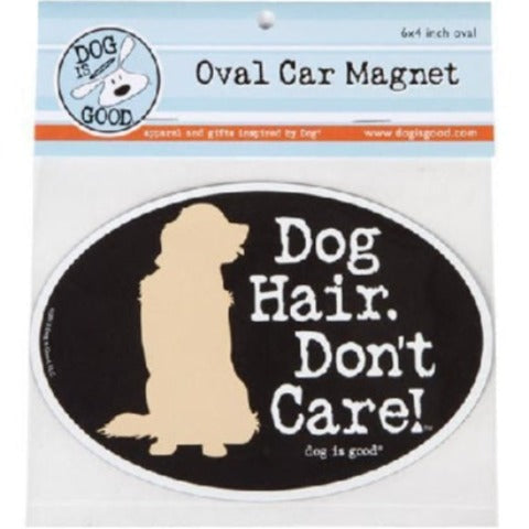 Dog Hair Don't Care Magnet