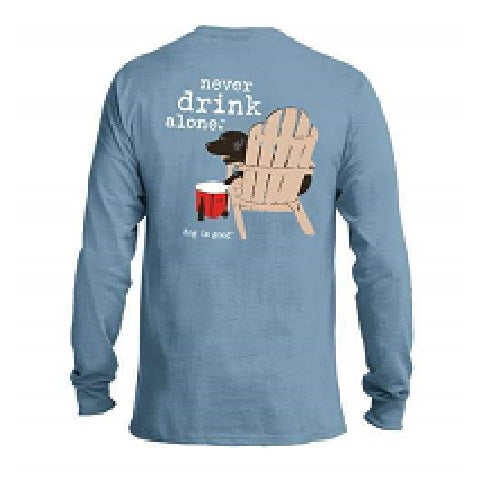 Never Drink Alone Long Sleeve T-Shirt