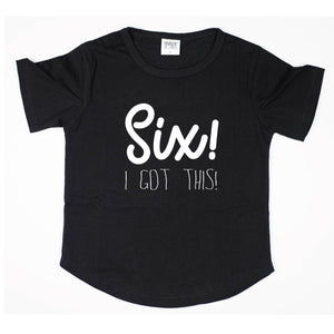 Six! I Got This | Birthday Tee