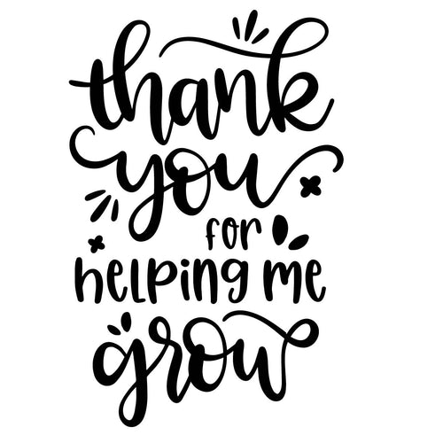 Thank You For Helping Me Grow |  TEACHER DECAL