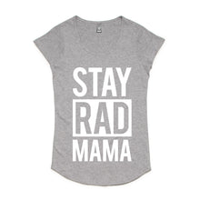 Stay Rad Mama | ORIGINAL TEE