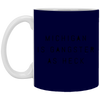 Image of 8,Funny Michigan Is Gangster As Heck LDS Mormon White Mug