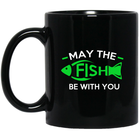 May The Fish Be With You - BM11OZ 11 oz. Black Mug