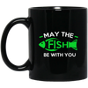 Image of May The Fish Be With You - BM11OZ 11 oz. Black Mug