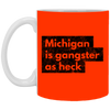 Image of 4,Funny Michigan Is Gangster As Heck LDS Mormon White Mug