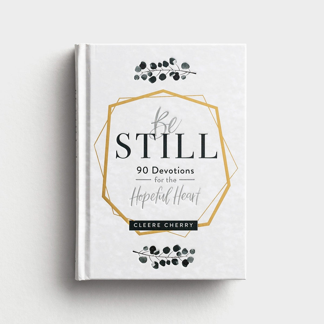 Be Still Devotional 90 Devotions for a Hopeful Heart