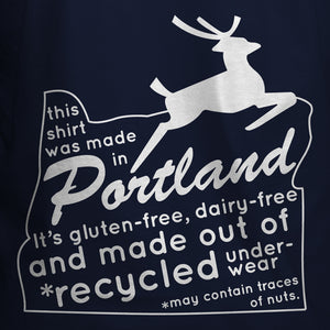 "Wholesale Portland Sign T-shirt ""Gluten Free, Dairy Free and made from recycled underwear!"""