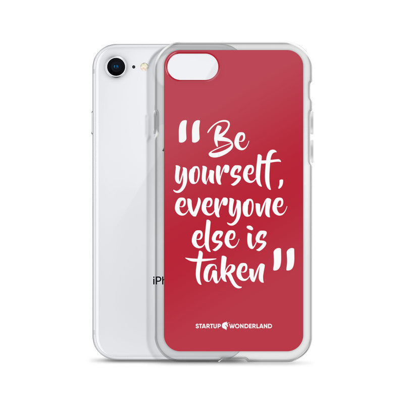 timeless design c9540 d02ae Be Yourself Everyone Else Is Taken iPhone Case