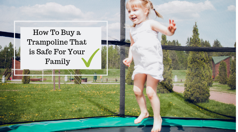How To Buy a Trampoline That is Safe For Your Family