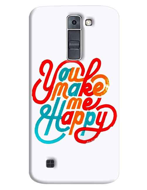 You Make Me Happy LG K7 Mobile Cover