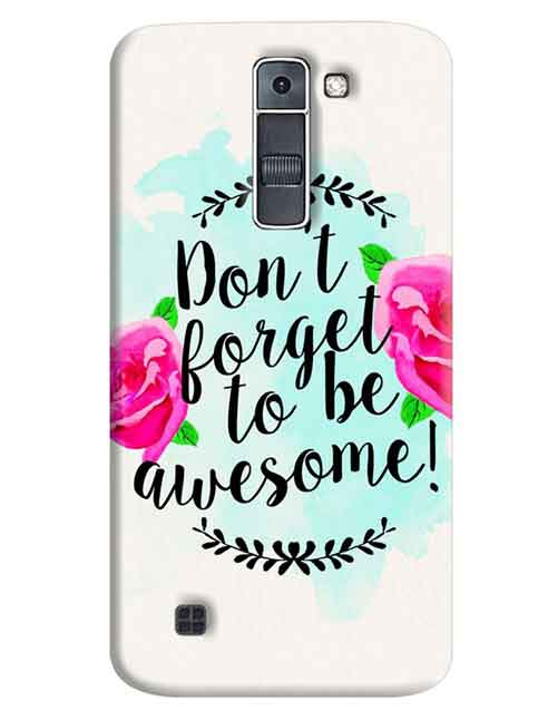 Don't Forget to be Awesome LG K7 Mobile Cover
