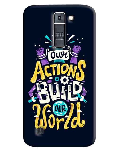Our Actions Build our World LG K7 Mobile Cover