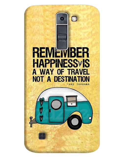 Remember Happiness is a way of Travel not a destination LG K7 Mobile Cover