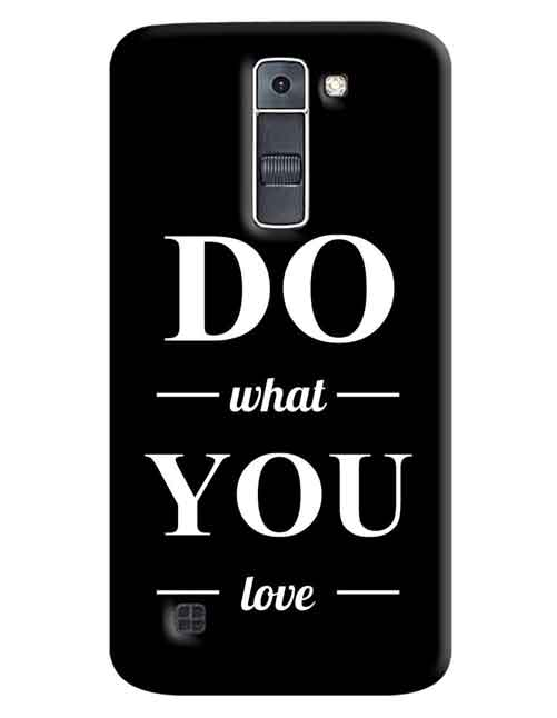 Do What You Love LG K7 Mobile Cover