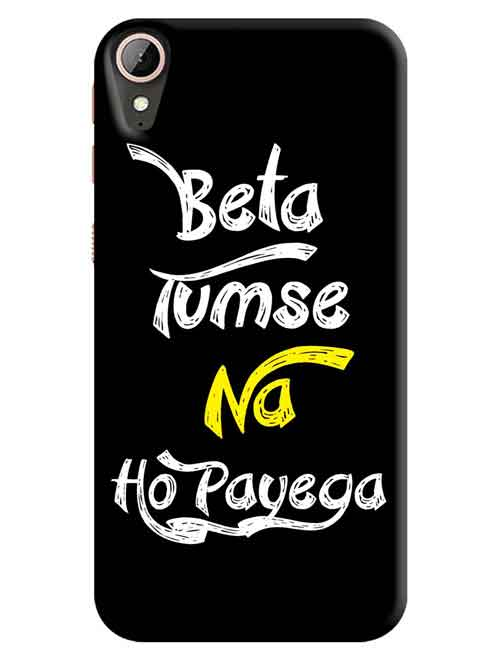 Beta Tumse Na Ho Payega HTC Desire 830 Mobile Cover
