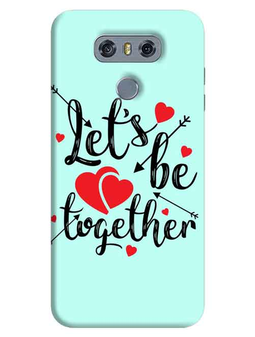 Let's be together LG G6 Mobile Cover