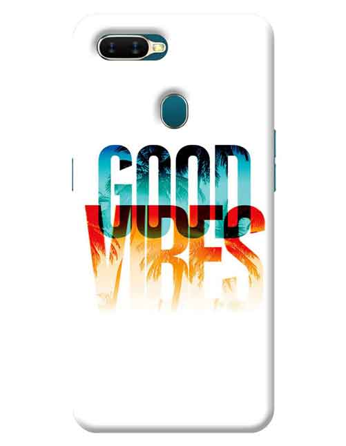 Good Vibes Oppo A5s Mobile Cover