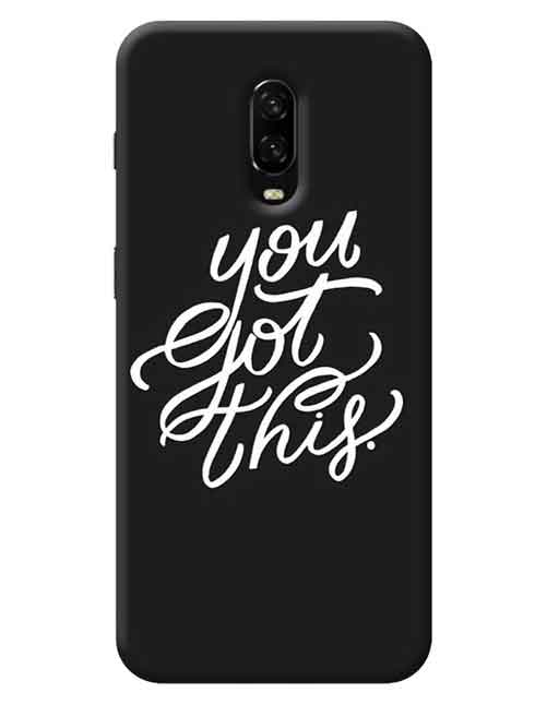 You Got This OnePlus 7 Mobile Cover