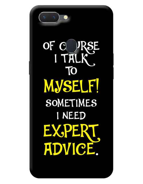 Of course I talk to myself sometimes i need Expert Advice Realme 2 Mobile Cover