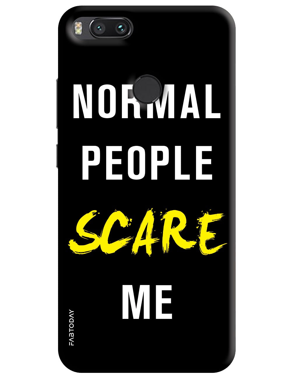 Normal People Scare Me Back Cover for Xiaomi Mi A1