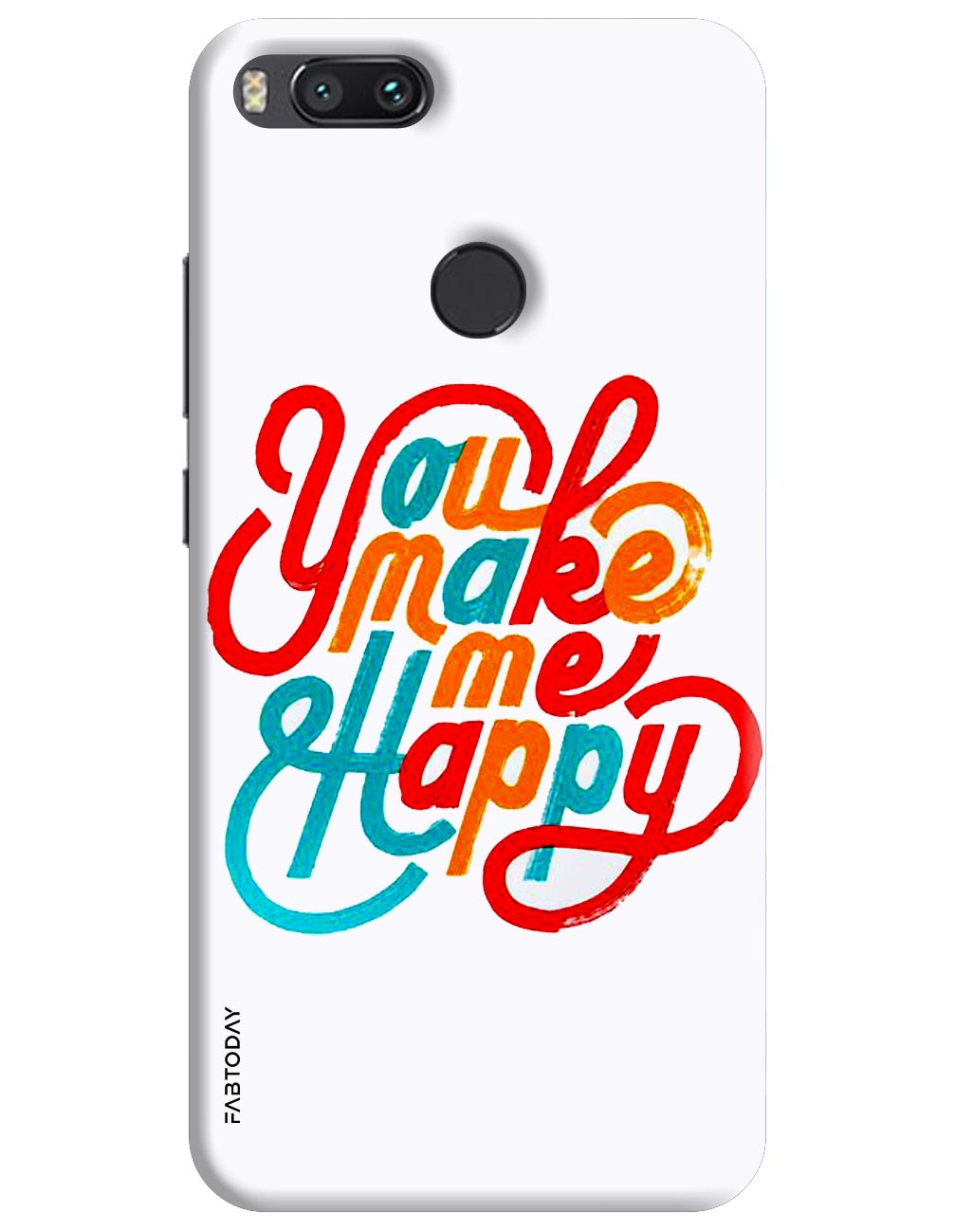 You Make Me Happy Back Cover for Xiaomi Mi A1