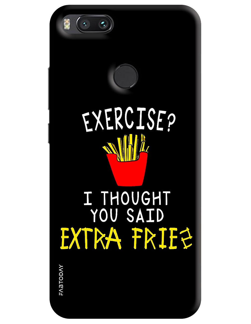 Exercise? You thought you said Extra Fries Back Cover for Xiaomi Mi A1
