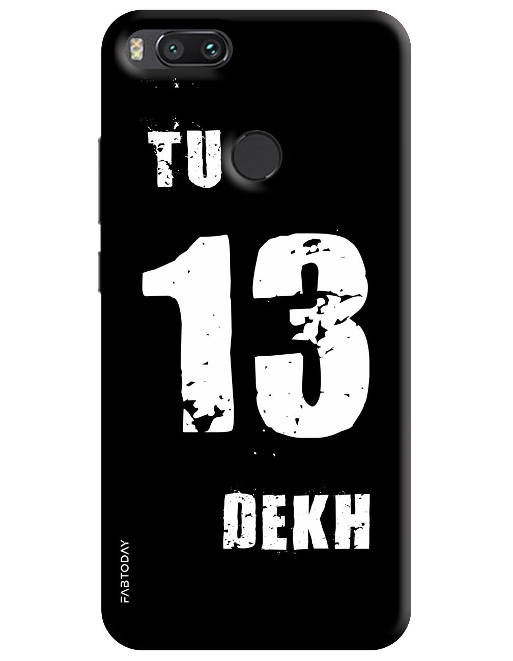 Tu 13 Dekh Back Cover for Xiaomi Mi A1
