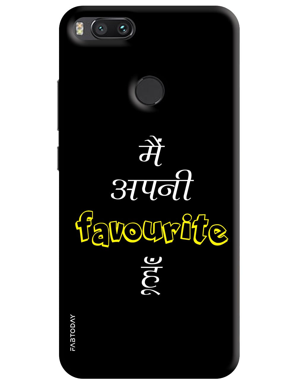 Mein Apni Favourite Hu Back Cover for Xiaomi Mi A1
