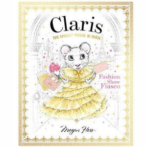 Fashion Show Fiasco - Claris The Chicest Mouse In Paris Book by Megan Hess
