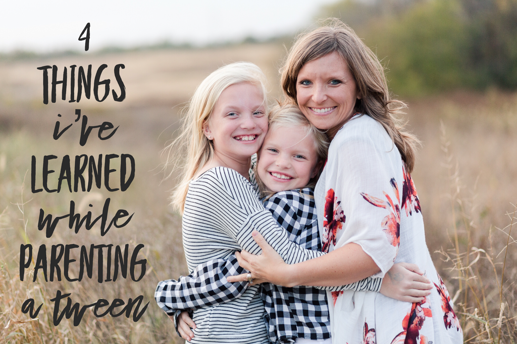 4 Things I've Learned While Parenting a Tween