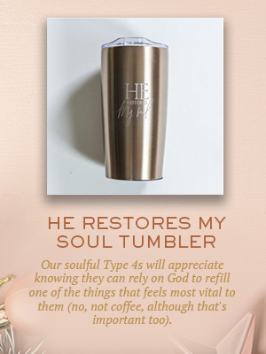 He Restores My Soul tumbler | Christmas gifts for Enneagram Type 4