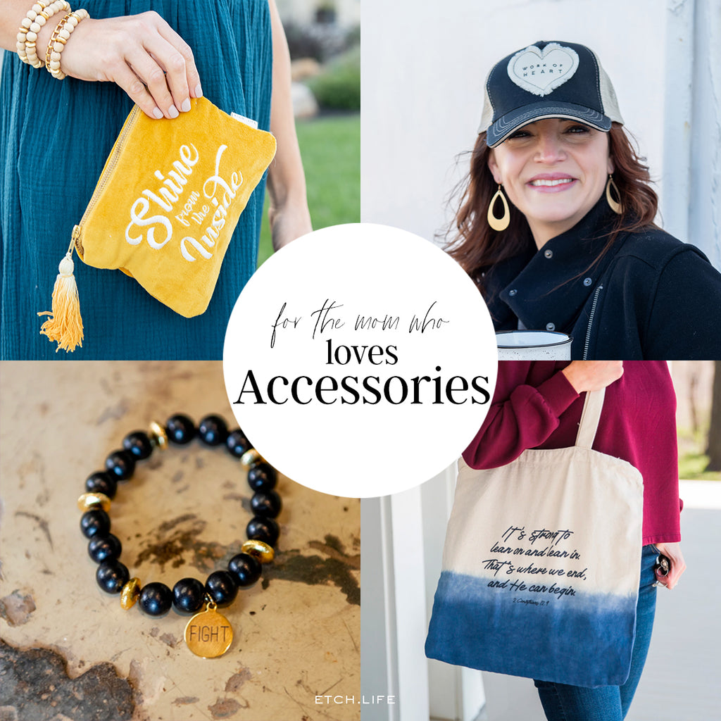 For the Mom who Loves Accessories