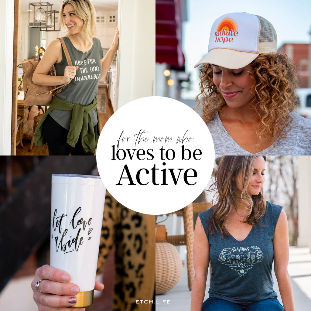 For the Mom who Loves to Be Active