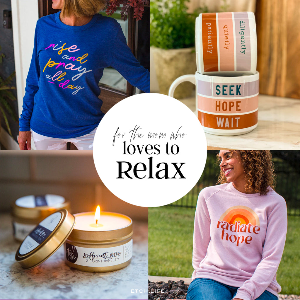For the mom who loves to Relax
