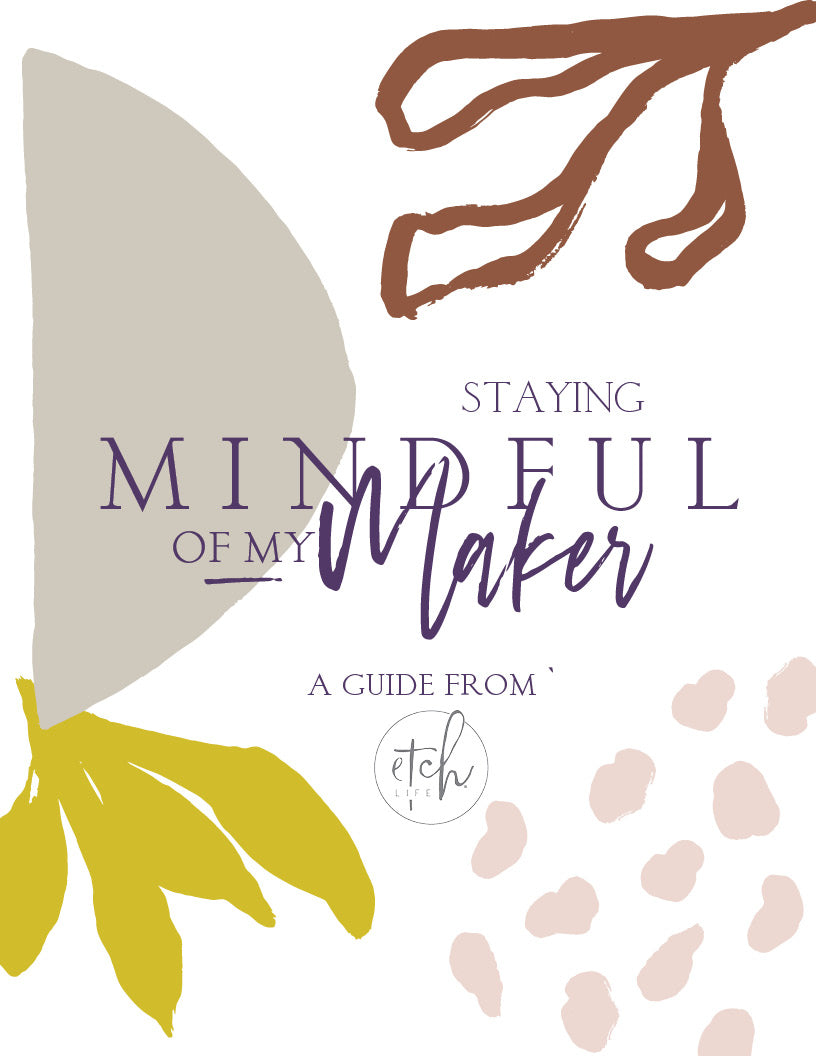 Staying Mindful of My Maker guide
