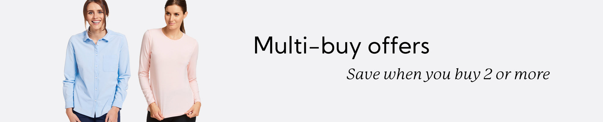 Multi-buy offers for Women: Save when you buy 2 or more