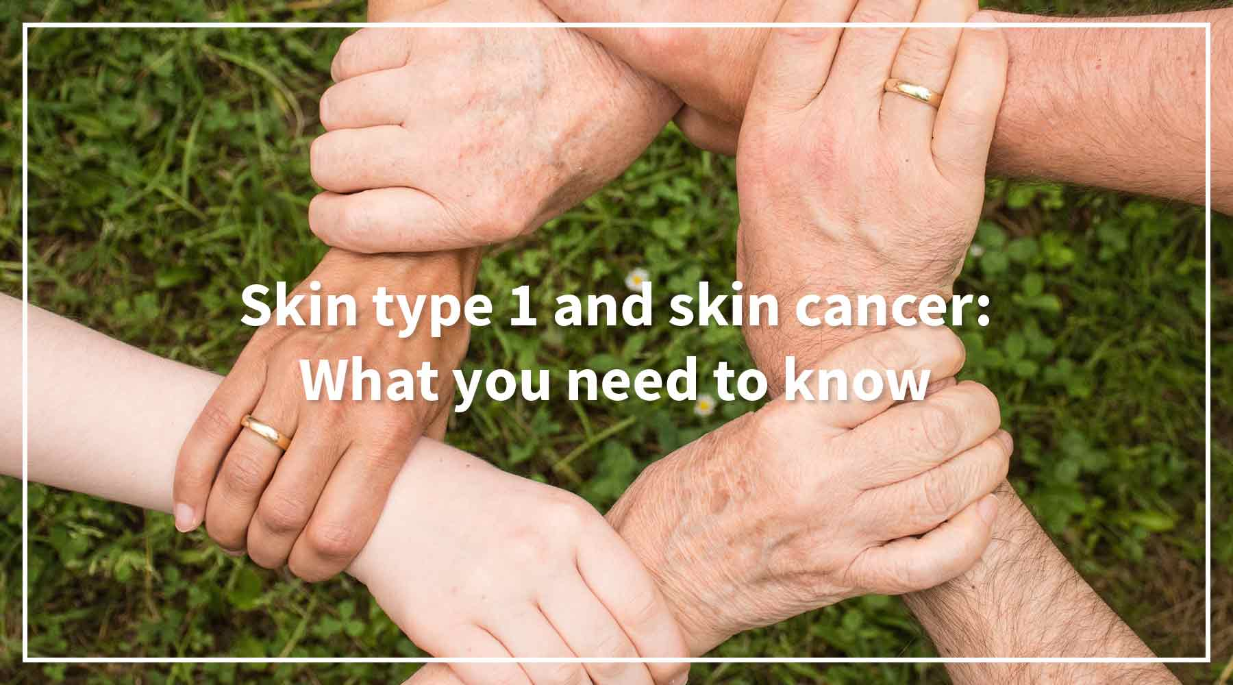 Solbari blog: Skin type 1 and skin cancer: What you need to know