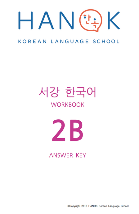 SOGANG 2B WORKBOOK ANSWER KEY - BY HANOK KOREAN LANGUAGE SCHOOL